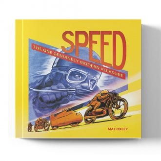 Product image for Speed: The One Genuinely Modern Pleasure   Mat Oxley   Book   Hardback