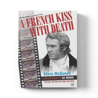 Product image for A French Kiss with Death - Steve McQueen and the Making of Le Mans   Michael Keyser with Jonathan Williams   Hardback